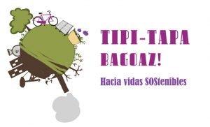 Campaña Tipi-Tapa Bagoaz, Hacia Vidas Sostenibles